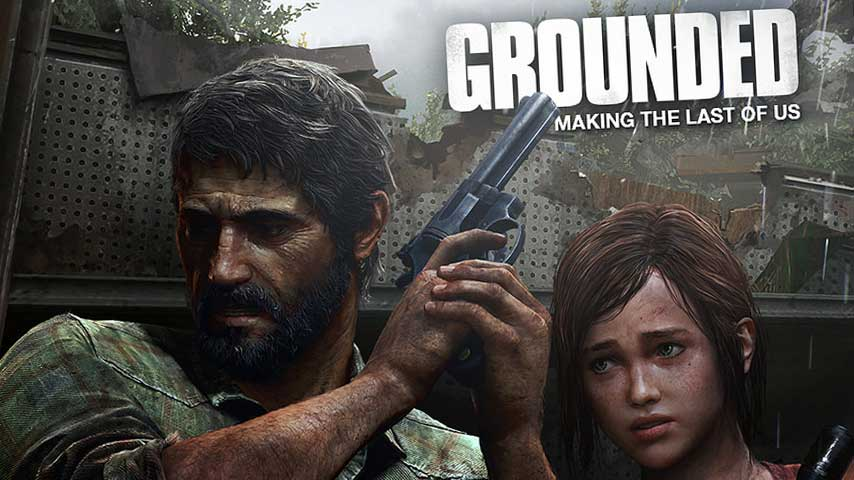 grounded_making_the_last_of_us