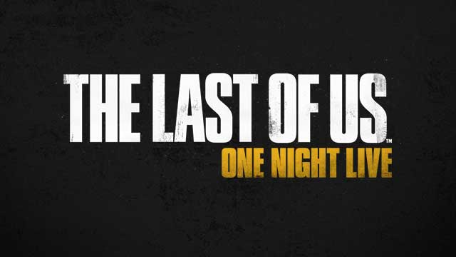 the_last_of_us_one_night_live