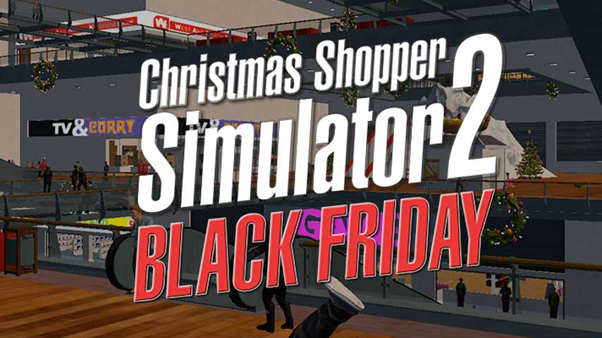 Christmas Shopper Simulator 2: Black Friday is here | VG247